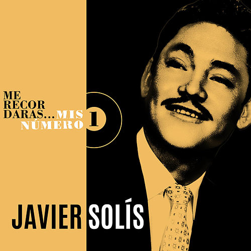Play & Download Me Recordarás... Mis Número 1 by Javier Solis | Napster