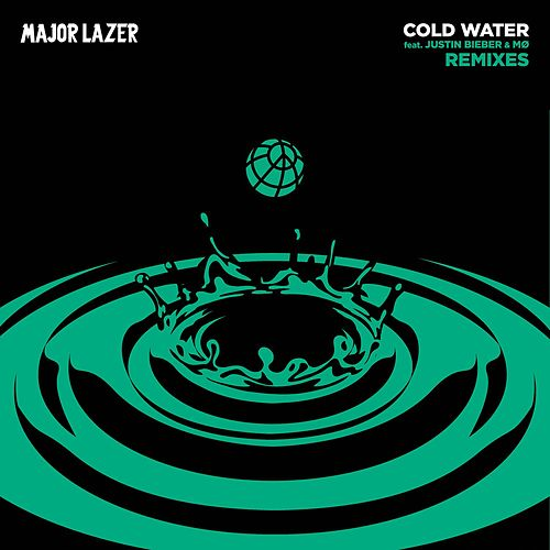 Cold Water (feat. Justin Bieber & MØ) (Remixes) by Major Lazer