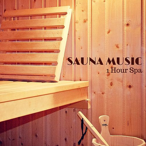 Play & Download 1 Hour Sauna Music - Background Instrumental Music for Spa Sauna and Relaxation by Spa Music Masters | Napster