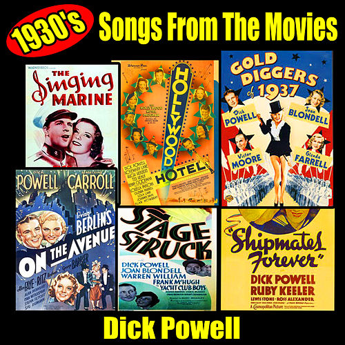 Play & Download 1930's Songs from the Movies by Dick Powell | Napster