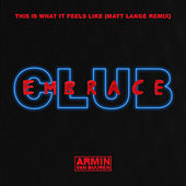 Play & Download This Is What It Feels Like (Matt Lange Remix) by Armin Van Buuren | Napster