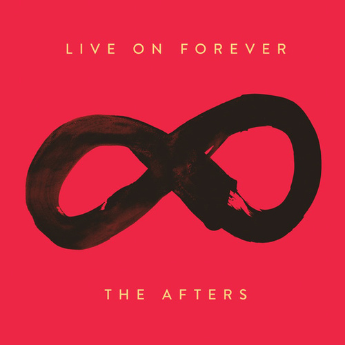 Play & Download Live On Forever by The Afters | Napster