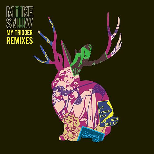 My Trigger Remixes EP by Miike Snow