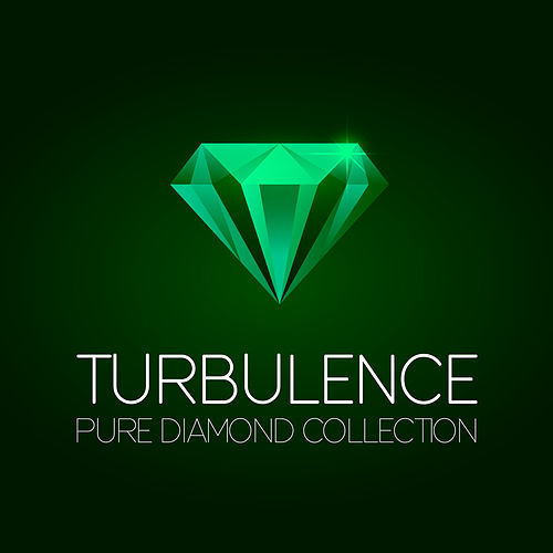 Play & Download Turbulence Pure Diamond Collection by Turbulence | Napster