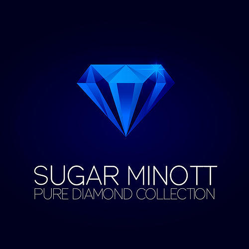 Play & Download Sugar Minott Pure Diamond Collection by Sugar Minott | Napster