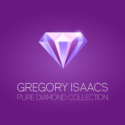 Play & Download Gregory Isaacs Pure Diamond Collection by Gregory Isaacs | Napster