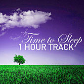 Time to Sleep - 1 Hour Track for Deep Sleeping, Pillow Music to Relax in Bed by Soothing Music for Sleep Academy