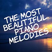 The Most Beautiful Piano Melodies by Various Artists