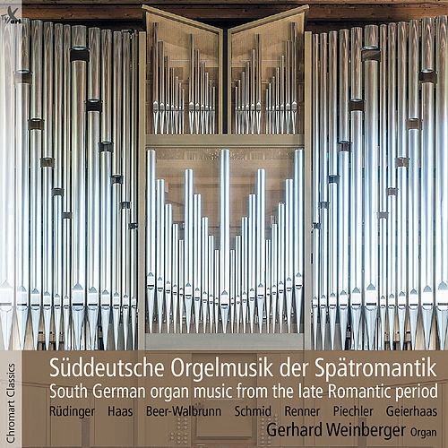 Play & Download South German Organ Music from the Late Romantic Period by Gerhard Weinberger | Napster