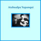 Play & Download Atahualpa Yupanqui by Atahualpa Yupanqui | Napster
