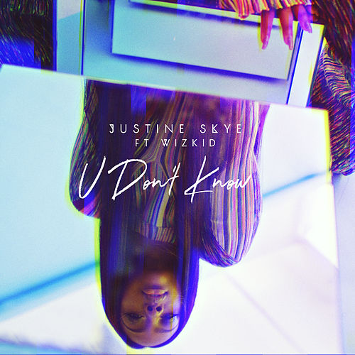 Play & Download U Don't Know by Justine Skye | Napster