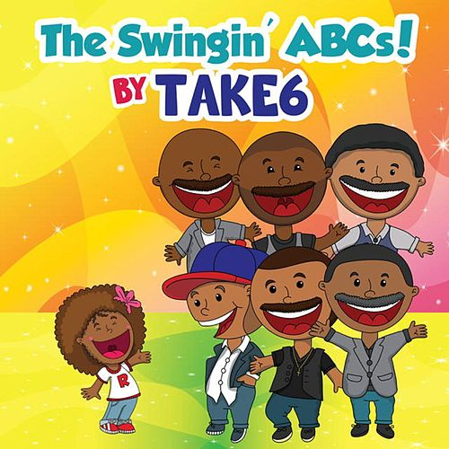 Play & Download The Swingin' ABCs! by Take 6 | Napster
