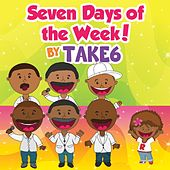 Play & Download Seven Days of the Week! by Take 6 | Napster