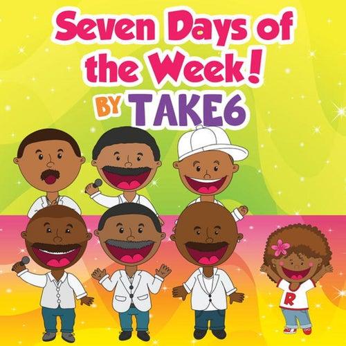 Seven Days of the Week! von Take 6