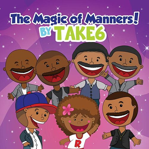 Play & Download The Magic of Manners! by Take 6 | Napster