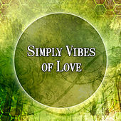 Simply Vibes of Love – Romantic and Sensual Sounds, Simply Vibes of Jazz Music for Lovers, Most Streaming Sounds by The Jazz Instrumentals