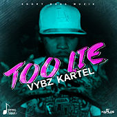 Play & Download Too Lie - Single by VYBZ Kartel | Napster