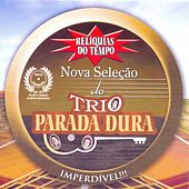 Play & Download Relíquias do Tempo (Nova Seleção do Trio Parada Dura) by Trio Parada Dura | Napster