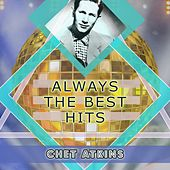 Always The Best Hits di Chet Atkins