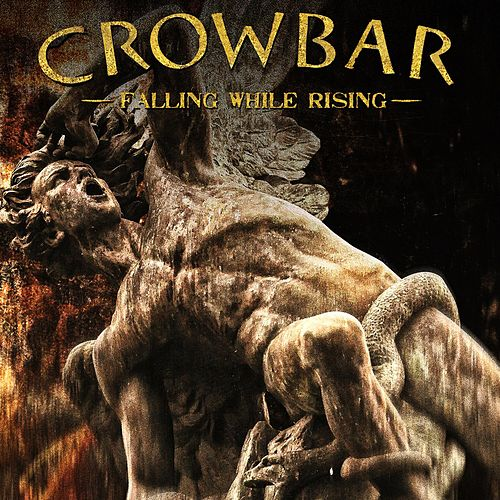 Play & Download Falling While Rising by Crowbar | Napster