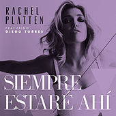 Play & Download Siempre Estaré Ahí by Rachel Platten | Napster