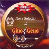 Relíquias do Tempo (Nova Seleção de Gino & Geno) by Gino E Geno
