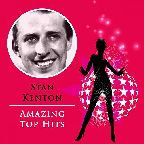 Amazing Top Hits von Stan Kenton