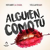 Play & Download Alguien Como Tu (feat. Villano Sam) by Mozart La Para | Napster