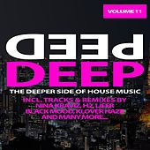 Play & Download Deep, Vol. 11 - The Deeper Side of House Music by Various Artists | Napster