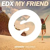 Play & Download My Friend by EDX | Napster