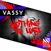 Play & Download Nothing To Lose by Vassy | Napster