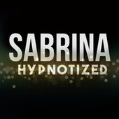 Play & Download Hypnotized by Sabrina | Napster