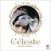 Play & Download Céleste: A Life In Music by Various Artists | Napster