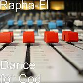 Play & Download Dance for God by Raphael | Napster