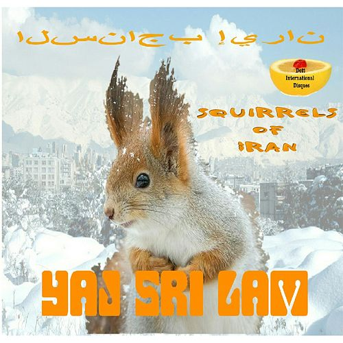 Squirrels of Iran by Yaj Sri Lam