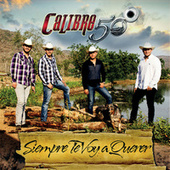 Play & Download Siempre Te Voy A Querer by Calibre 50 | Napster