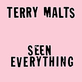 Seen Everything - Single by Terry Malts