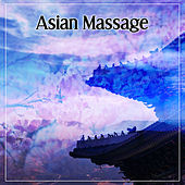 Play & Download Asian Massage – Deep Relaxing Chinese Music for Spa, Massage, Wellness, Asian Flute, Zen Meditation, Chakra by Chinese Relaxation and Meditation | Napster