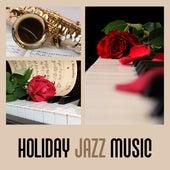 Holiday Jazz Music – Tranquiluty Sounds, Soft Jazz, Deep Jazz, Stress Relief by Soft Jazz Music