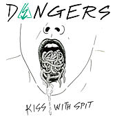 Play & Download Kiss with Spit by The Dangers | Napster