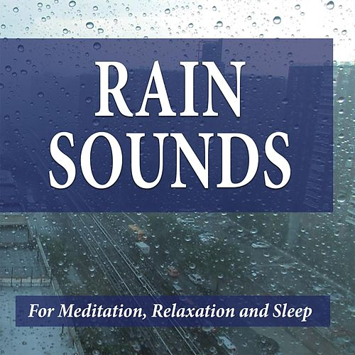 Play & Download Rain Sounds for Meditation, Relaxation and Sleep by Mark Smith | Napster