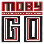 Play & Download Go (Andrew Claristidge Remix) by Moby | Napster