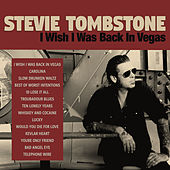 Play & Download I Wish I Was Back in Vegas by Stevie Tombstone | Napster