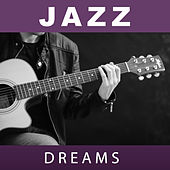 Jazz Dreams – Sensual Sounds of Jazz for Sleep, Instrumental Jazz Music Ambient by The Jazz Instrumentals