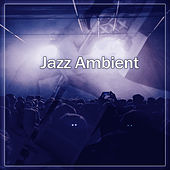 Jazz Ambient – Piano Jazz, Restaurant Background Music, Coffee Talk, Chilled Piano Instrumental Jazz Music Ambient by Relaxing Instrumental Jazz Ensemble