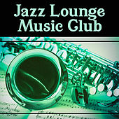 Play & Download Jazz  Lounge Music Club  – Best Instrumental Lounge Jazz, Deep Jazz Music, Pure Background Music for Jazz Club by New York Jazz Lounge | Napster