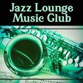 Jazz  Lounge Music Club  – Best Instrumental Lounge Jazz, Deep Jazz Music, Pure Background Music for Jazz Club by New York Jazz Lounge