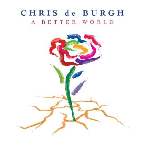 A Better World by Chris De Burgh