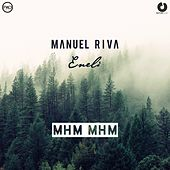 Mhm Mhm (Remixes) by Manuel Riva