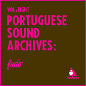 Portuguese Sound Archives: Fado (Vol. 8) by Various Artists